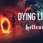 Dying Light: Hellraid Free PC Download