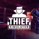 Thief Simulator Free PC Download