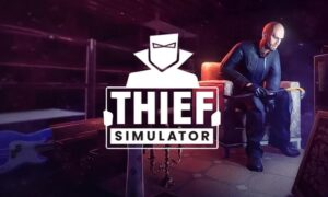 Thief Simulator Free PC Download