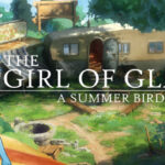 The Girl of Glass: A Summer Bird's Tale Free PC Download