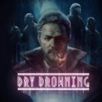 Dry Drowning Free PC Download