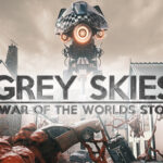 Grey Skies: A War of the Worlds Story Free PC Download