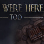 We Were Here Too Free PC Download