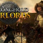 Stronghold: Warlords Free PC Download