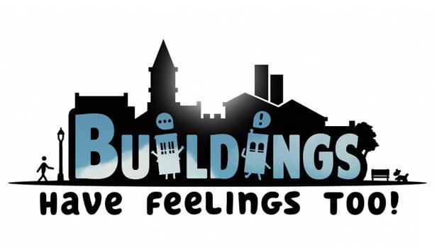 Buildings Have Feelings Too! Free PC Download