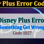 Disney Plus Error Code 1027 - (August) How To Resolve This Issue!