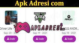 Apk Adresi Com (September 2021) Know The Complete Details!