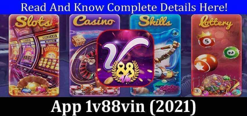 App 1v88vin (September 2021) Know The Complete Details!