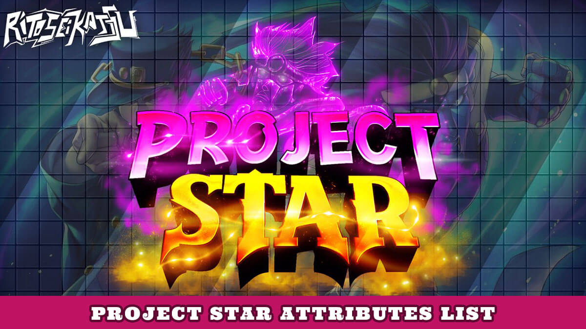 Project Star Attributes (September) List Of All Attributes!