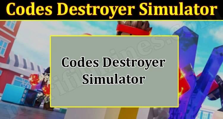 Codes Destroyer Simulator 2021 - (September) Know The Complete Details!