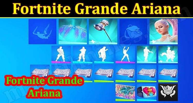 Fortnite Grande Ariana (September 2021) Know The Exciting Details!