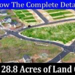How Much Does 28.8 Acres Of Land Cost (September) Know The Complete Details!