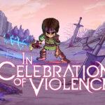 In Celebration of Violence Free APK Download