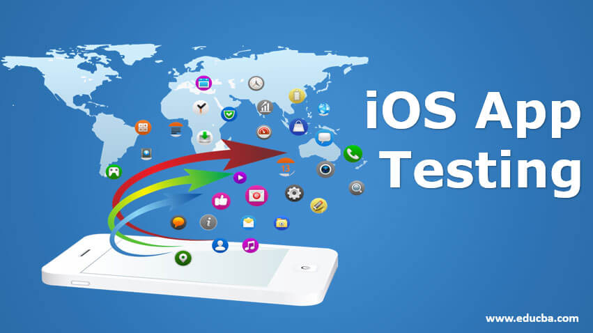 What Are the Top Advantages of the Ios App Testing Systems?