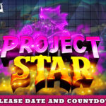 Project Star Countdown (September 2021) Release Date & Time!
