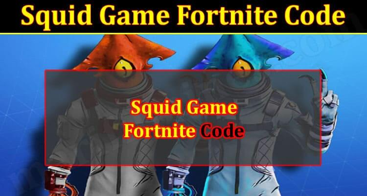 Squid Game Fortnite Code (September 2021) Know The Exciting Details!