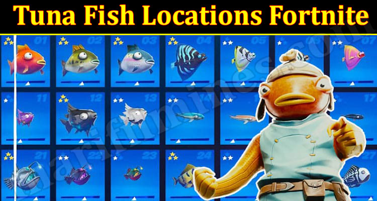 Tuna Fish Locations Fortnite (September) Know The Exciting Details!