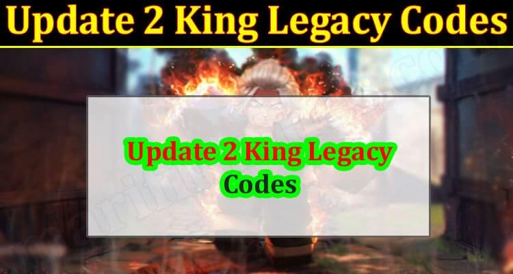 Update 2 King Legacy Codes (September 2021) Know The Exciting Details!