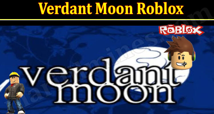 Verdant Moon Script 2021 - (September) Know The Complete Details!