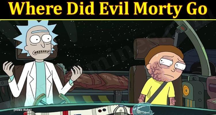 Where Did Evil Morty Go 2021 - (September) Know The Details!