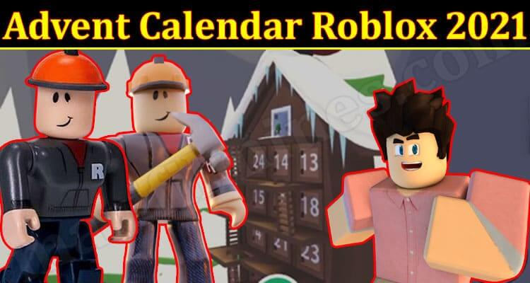Advent Calendar Roblox 2021 (October) Know The Exciting Details!