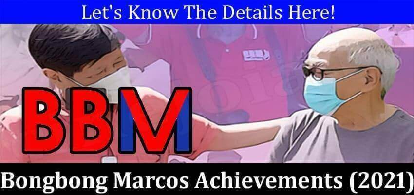 Bongbong Marcos Achievements (October 2021) Some Facts!