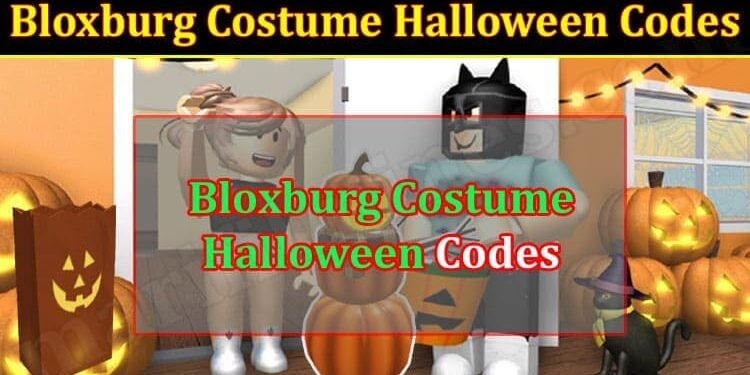 Bloxburg Costume Halloween Codes (October 2021) Know The Exciting Details!