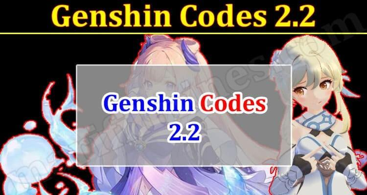 Genshin Codes 2.2 (October 2021) Know The Exciting Details!