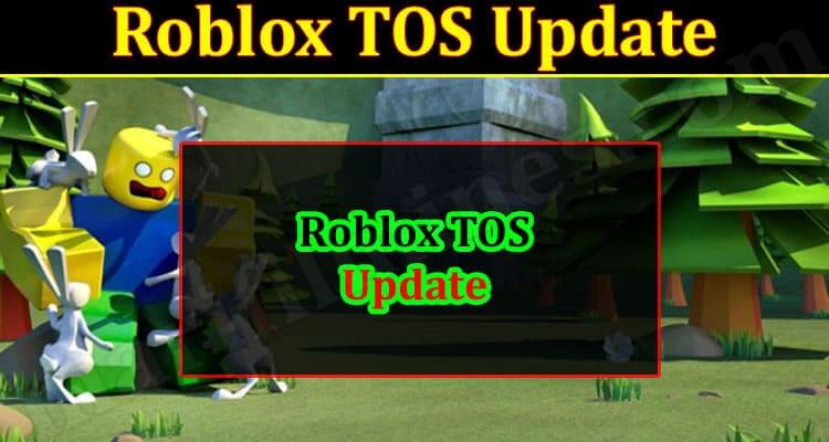Roblox TOS Update (October 2021) Get Detailed Insight Here!