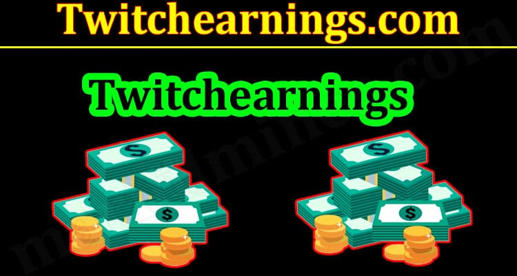 Twitchearnings.Com (October 2021) Latest Hacking Information!